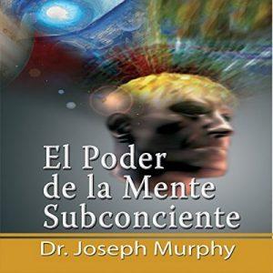 El Poder De La Mente Subconsciente – Joseph Murphy [Narrado por Marcelo Russo] [Audiolibro] [Español] [Completo]