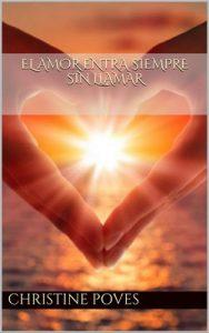 El amor entra siempre sin llamar – Christine Poves [ePub & Kindle]