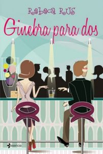 Ginebra para dos – Rebeca Rus [ePub & Kindle]