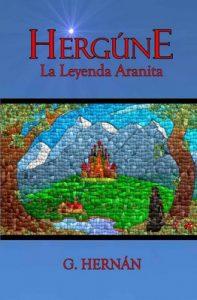Hergúne: La Leyenda Aranita – G. Hernan [ePub & Kindle]