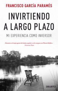 Invirtiendo a largo plazo: Mi experiencia como inversor – Francisco García Paramés [ePub & Kindle]