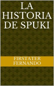 La historia de Spuki – Fernando Firstater [ePub & Kindle]