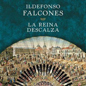 La reina descalza – Ildefonso Falcones [Narrado por Victòria Pagès] [Audiolibro] [Español] [Completo]