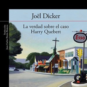 La verdad sobre el caso Harry Quebert – Joël Dicker [Narrado por Jose Posada] [Audiolibro] [Completo] [Español]