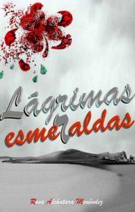 Lagrimas esmeraldas – Rosa Alcántara Menéndez [ePub & Kindle]