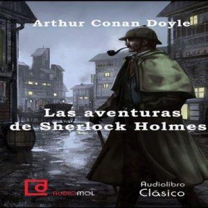 Las aventuras de Sherlock Holmes – Arthur Conan Doyle [Narrado por Jose Angel Peña] [Audiolibro] [Español] [Completo]