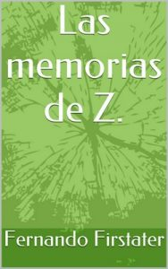 Las memorias de Z. (Saga de Z.) – Fernando Firstater [ePub & Kindle]