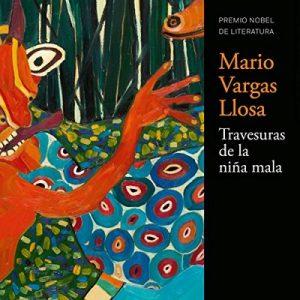 Las travesuras de la niña mala – Mario Vargas Llosa [Narrado por David Michie] [Audiolibro] [Español] [Completo]
