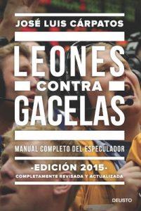 Leones contra gacelas: Manual completo del especulador – José Luis Cárpatos [ePub & Kindle]
