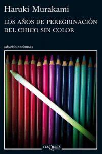 Los años de peregrinación del chico sin color – Haruki Murakami [ePub & Kindle]