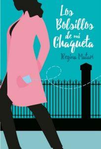 Los bolsillos de mi chaqueta – Regina Matarí [ePub & Kindle]