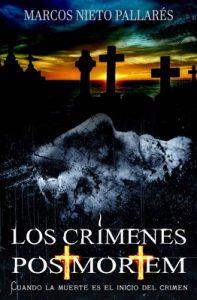 Los crímenes Post Mortem: Cuando la muerte es el inicio del crimen – Marcos Nieto Pallarés [ePub & Kindle]