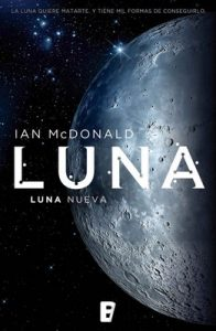 Luna. Luna nueva – Ian McDonald [ePub & Kindle]