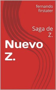 Nuevo Z.: Saga de Z. – Fernando Firstater [ePub & Kindle]