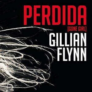 Perdida – Gillian Flynn [Narrado por Natalia Hencker , Mauricio Meléndez] [Audiolibro] [Español] [Completo]