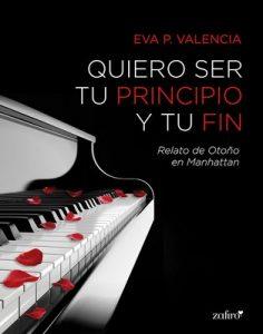 Quiero ser tu principio y tu fin (Loca seducción, #1.5) – Eva P. Valencia [ePub & Kindle]