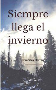 Siempre llega el invierno – Francisca Herraiz [ePub & Kindle]