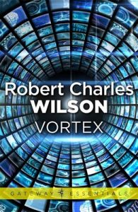 Vortex (Spin) – Robert Charles Wilson [ePub & Kindle] [English]