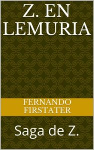 Z. en Lemuria: Saga de Z. – Fernando Firstater [ePub & Kindle]