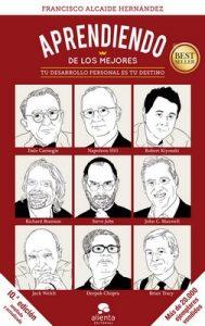 Aprendiendo de los mejores: Tu desarrollo personal es tu destino – Francisco Alcaide Hernández [ePub & Kindle]