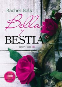 Bella y Bestia: Tiger Rose III – Rachel Bels [ePub & Kindle]