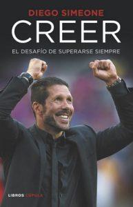 Creer: El desafío de superarse siempre – Diego Simeone [ePub & Kindle]