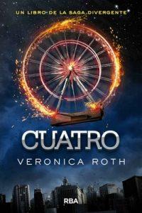 Cuatro: Una historia de la saga Divergente – Veronica Roth [ePub & Kindle]