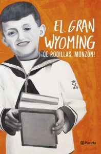 ¡De Rodillas, Monzón! – El Gran Wyoming [ePub & Kindle]