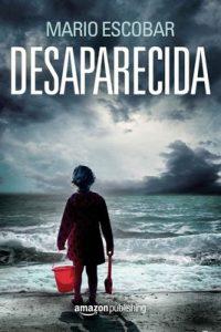 Desaparecida – Mario Escobar [ePub & Kindle]