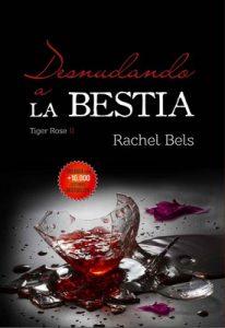 Desnudando a La Bestia: Tiger Rose II – Rachel Bels [ePub & Kindle]