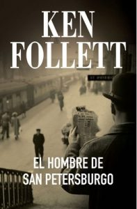 El hombre de San Petersburgo – Ken Follett [ePub & Kindle]