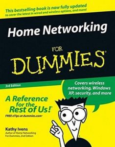 Home Networking for Dummies (3rd Edition) – Kathy Ivens [PDF] [English]