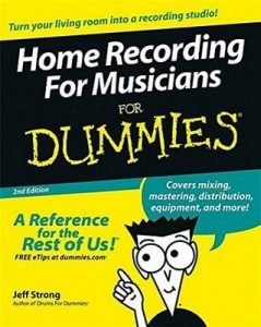 Home Recording for Musicians for Dummies (2nd Edition) – Jeff Strong [PDF] [English]