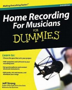 Home Recording for Musicians for Dummies (3rd Edition) – Jeff Strong [PDF] [English]