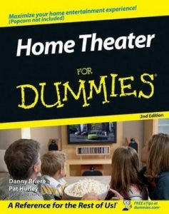 Home Theater for Dummies (2nd Edition) – Danny Briere, Pat Hurley [PDF] [English]