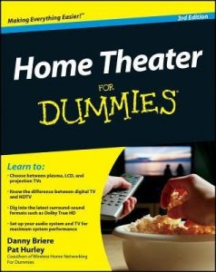 Home Theater for Dummies (3rd Edition) – Danny Briere, Pat Hurley [PDF] [English]