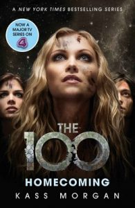 Homecoming: The 100 Book Three – Kass Morgan [ePub & Kindle] [English]