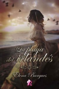 La playa del irlandés – Elena Bargues [ePub & Kindle]