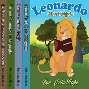 Libros para ninos en español: Leonardo la serie el león – Leela Hope [Narrado por Claudia R. Barrett] [Español] [Completo] [Audiolibro]