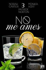 No me ames 3 – Norah Carter [ePub & Kindle]