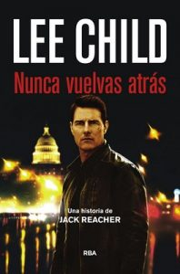 Nunca vuelvas atrás – Lee Child [ePub & Kindle]