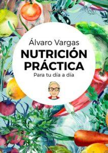 Nutrición práctica para tu día a día – Álvaro Vargas [ePub & Kindle]
