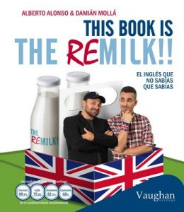 This book is the remilk!! – Alberto Alonso, Damián Mollá [ePub & Kindle]