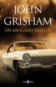 Un abogado rebelde – John Grisham [ePub & Kindle]