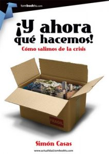 ¡Y ahora qué hacemos!: Como salimos de la crisis – Simón Casas [ePub & Kindle]
