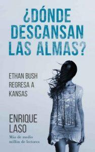 ¿Dónde descansan las almas?: Novela negra, thriller y suspense (Ethan Bush nº 5) – Enrique Laso [ePub & Kindle]