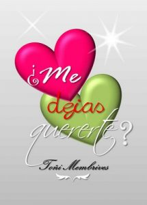 ¿Me dejas quererte? – Toñi Membrives [ePub & Kindle]