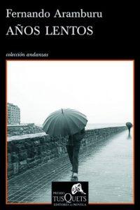 Años lentos – Fernando Aramburu [ePub & Kindle]