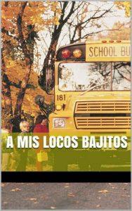 A mis locos bajitos – Maria Alejandra Torigino [ePub & Kindle]