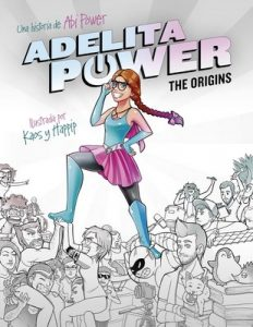 Adelita Power: The Origins: La superheroína más pardilla de este universo – Abi Power [ePub & Kindle]